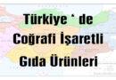 Türkiye ' de Coğrafi İşaretli Gıda Ürünleri